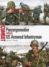 Panzergrenadier vs US Armored Infantryman: European Theater of Operations 1944