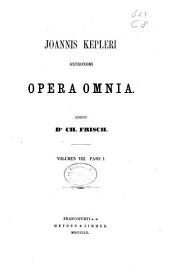 Joannis Kepleri astronomi opera omnia: Volume 8