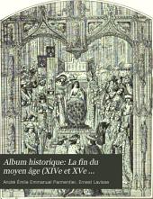 Album historique: La fin du moyen âge (XIVe et XVe siècles) 1897