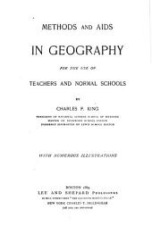 Methods and Aids in Geography: For the Use of Teachers and Normal Schools