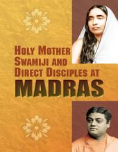 Holy Mother Swamiji and Direct Disciples At Madras