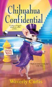 Chihuahua Confidential