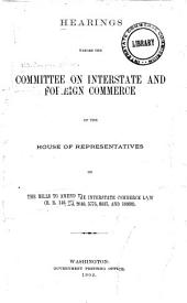 Hearings Before the Committee ...: April 8-26, 1902 on the Bills to Amend the Interstate Commerce Law (H.R. 146, 273, 2040, 5775, 8337, and 10930)