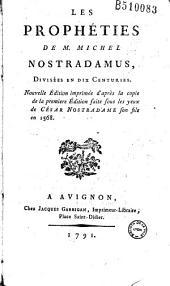 Les Prophéties de M. Michel Nostradamus, Divisées en dix Centuries