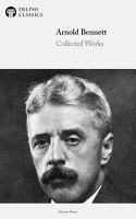 Delphi Collected Works of Arnold Bennett  Illustrated  PDF
