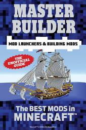 Master Builder Mod Launchers & Building Mods: The Best Mods in Minecraft®TM