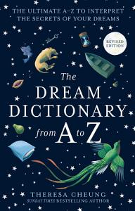 The Dream Dictionary from A to Z  Revised edition   The Ultimate A   Z to Interpret the Secrets of Your Dreams PDF