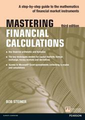 Mastering Financial Calculations: A step-by-step guide to the mathematics of financial market instruments, Edition 3