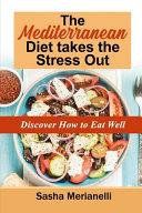 The Mediterranean Diet Takes the Stress Out