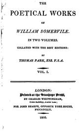 The poetical works of William Somervile: In two volumes. Collated with the best editions:, Volumes 1-2