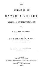 The Outlines of Materia Medica; Regional Symptomatology, and a Clinical Dictionary
