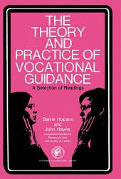 The Theory and Practice of Vocational Guidance: A Selection of Readings