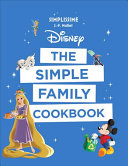 Disney the Simple Family Cookbook Book