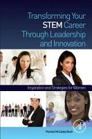 Transforming Your STEM Career Through Leadership and Innovation PDF
