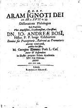 Aram ignoti Dei, ex Act. c. XVII. v. 23. ...