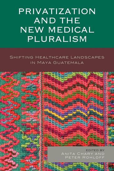 Privatization and the New Medical Pluralism PDF