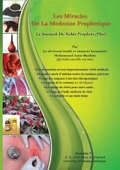 Les Miracles De La Medecine Prophetique: La Sounnah Du Noble Prophete (Pbsl)