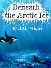 Beneath the Arctic Ice