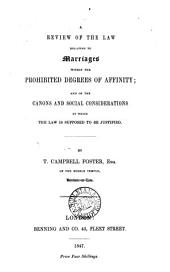 A Review of the Law Relating to Marriages Within the Prohibited Degrees of Affinity: And of the Canons and Social Considerations by which the Law is Supposed to be Justified