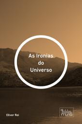 As Ironias do Universo