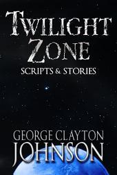 Twilight Zone Scripts & Stories