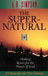 The Supernatural: Making Room for the Power of God