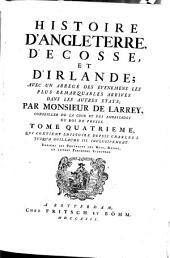 Histoire d'Angleterre, d'Ecosse, et d'Irelande: avec un abregé des évenemens les plus remarquables arrivez dans les autres etats, Volume2