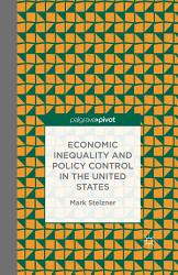 Economic Inequality And Policy Control In The United States Book PDF