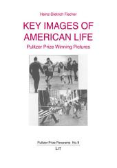 Key Images of American Life: Pulitzer Prize Winning Pictures