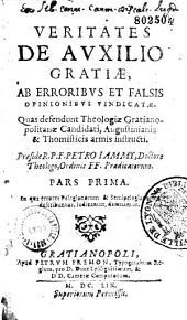 Veritates de auxilio gratiae, ab erroribus et falsis opinionibus van dicatae. Quas defendunt Theologiae grat[...] Jammy...