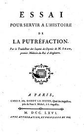 Essai pour servir à l'histoire de la putréfaction. Par le traducteur des Leçons de chymie de M. Shaw....