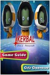 Kerbal Space Program Game Guide