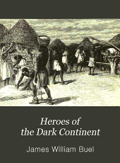 Heroes of the Dark Continent: And how Stanley Found Emin Pasha