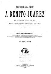 """Manifestación à Benito Juárez el día 18 de julio de 1887, promovida y ordenada por la """"Prensa unida"""" liberal de la ciudad de México"""