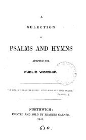 A selection of Psalms and hymns adapted for public worship
