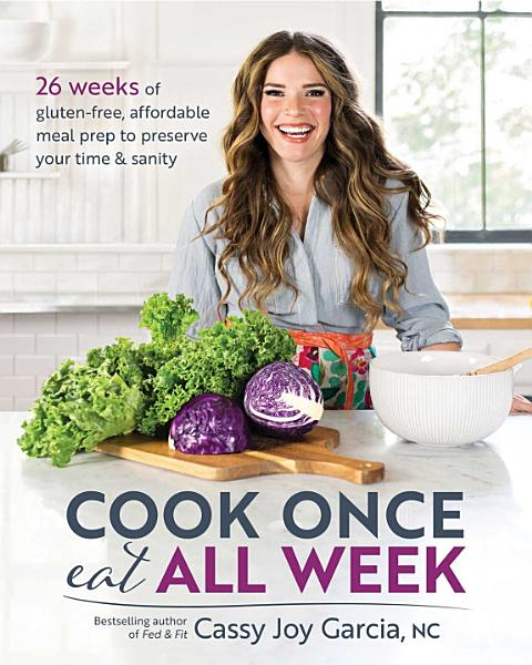 Download Cook Once  Eat All Week Book