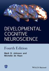 Developmental Cognitive Neuroscience: An Introduction, Edition 4