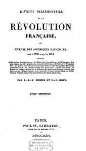 Histoire parlementaire de la Révolution française ou Journal des assemblées nationales depuis 1789 jusqu'en 1815: Volume7