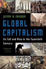 Global Capitalism  Its Fall and Rise in the Twentieth Century PDF