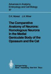 The Comparative Anatomy of Neurons: Homologous Neurons in the Medial Geniculate Body of the Opossum and the Cat