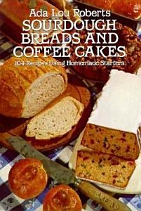 Sourdough Breads and Coffee Cakes Book