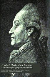 Friedrich Eberhard von Rochows sämtliche pädagogische schriften: Band 1