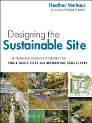 Designing the Sustainable Site PDF