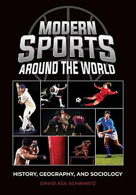 Modern Sports around the World  History  Geography  and Sociology