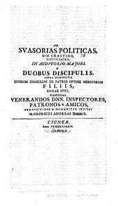 Ad suasorias politicas die crast. ... a duobus discipulis ... habendas ... invitat Ge. Andr. Vinhold