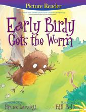 Early Birdy Gets the Worm (Picture Reader): Picture Reader