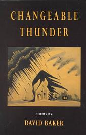 Changeable Thunder: Poems