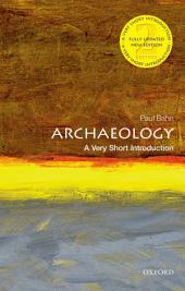 Archaeology: A Very Short Introduction: Edition 2