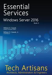 Windows Server 2016: Essential Services