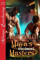 Maya's Masters [Viper's Dungeon 2]